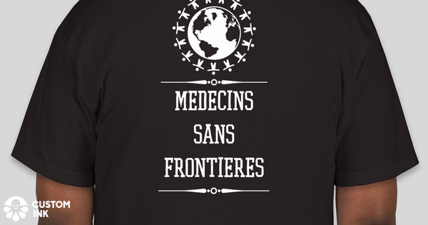 a888d51df Doctors Without Borders Shirt Fundraising Custom Ink Fundraising