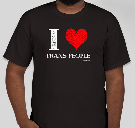 Show your love for TRANS people! Fundraiser - unisex shirt design - front