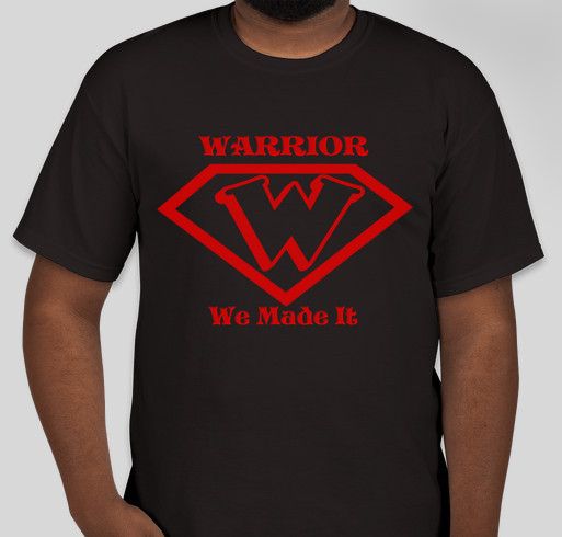 We Made It Fundraiser - unisex shirt design - front