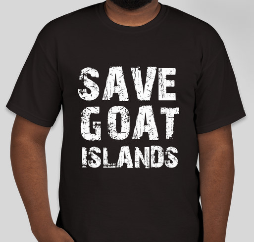 Save Goat Islands 4 Fundraiser - unisex shirt design - front