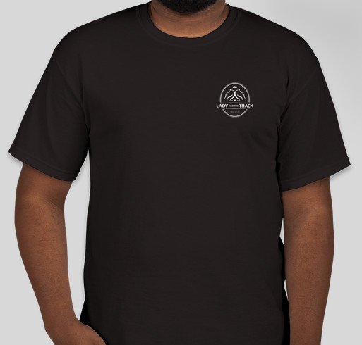 Lady and The Track T-Shirts Available NOW! Fundraiser - unisex shirt design - front