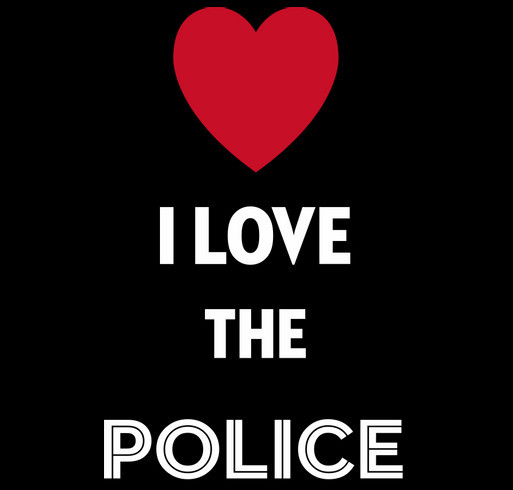 I Love The Police makes a great shirt shirt design - zoomed