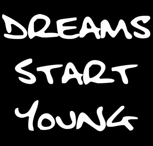 Dreams Start Young shirt design - zoomed