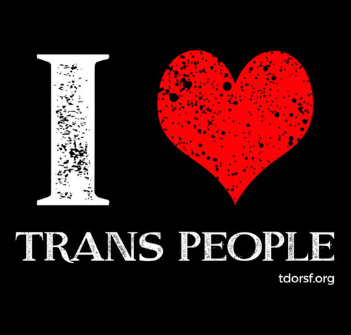 Show your love for TRANS people! shirt design - zoomed