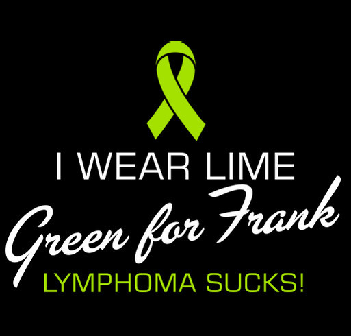Let's lift Frank's spirits while he fight cancer shirt design - zoomed