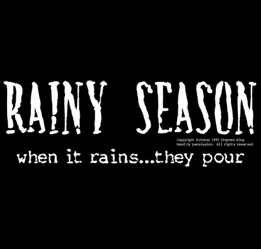 Rainy Season based on the short story by Stephen King shirt design - zoomed