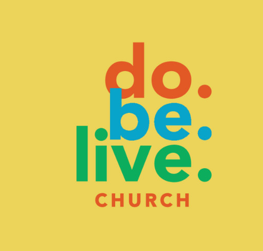 Do. Be. Live. Church shirt design - zoomed