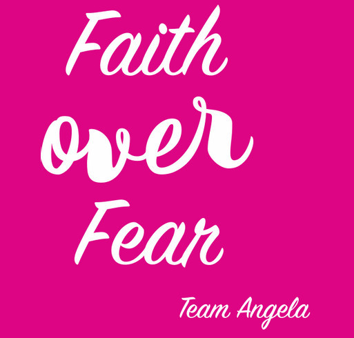 """Faith Over Fear "" Team Angela shirt design - zoomed"