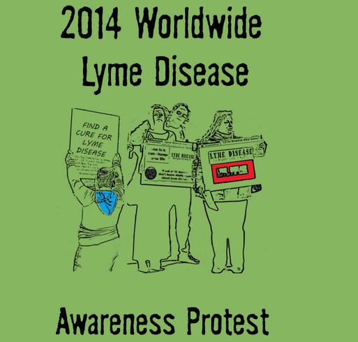 Worldwide Lyme Awareness Protest 2014 shirt design - zoomed