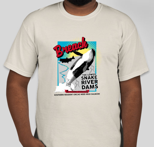 Fundraiser to Prevent Southern Resident Killer Whales from Being Dammed to Extinction Fundraiser - unisex shirt design - front