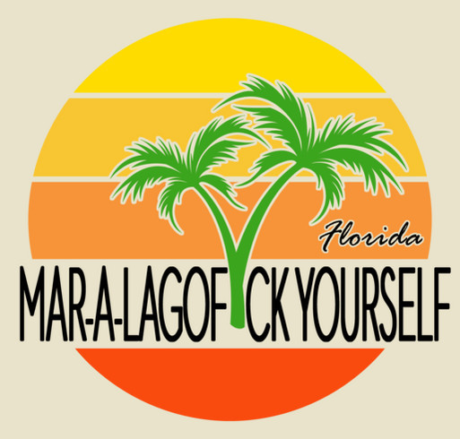 Mar-a-LaGOF*CKYOURSELF shirt design - zoomed