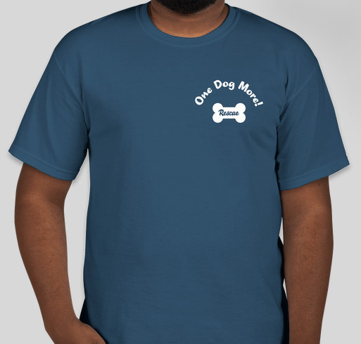 One Dog More! Rescue Fundraiser - unisex shirt design - front