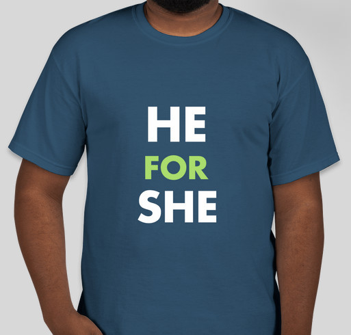 He for She Campaign Fundraiser - unisex shirt design - front