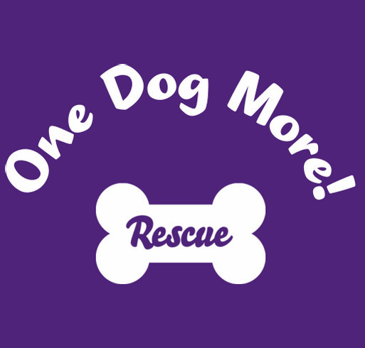 One Dog More! Rescue shirt design - zoomed