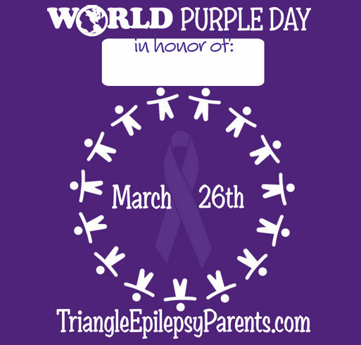 Triangle Epilepsy Parents 2nd Annual World Purple Day Fundraiser! shirt design - zoomed