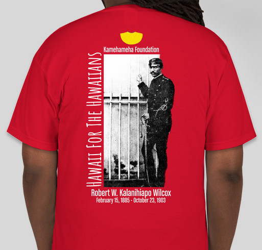 The Kamehameha Foundation is raising funds for Hawaiian Language Schools for our children in Hawai`i Fundraiser - unisex shirt design - back