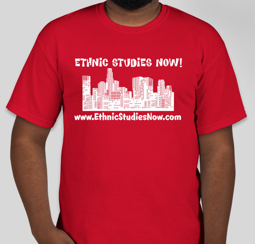 Ethnic Studies Now! LAUSD Fundraiser - unisex shirt design - front