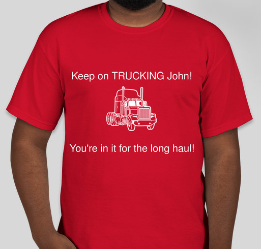 Help John John Keep Trucking In His Battle Against Stage 4 Colon Cancer Custom Ink Fundraising