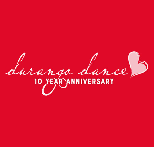 Durango Dance 10th Anniversary - moving into our new building! shirt design - zoomed