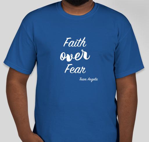 """""""Faith Over Fear """" Team Angela Fundraiser - unisex shirt design - front"""