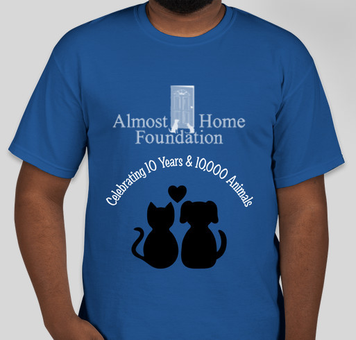 Almost Home Foundation 10 Years & 10,000 saved Thanks to You! Fundraiser - unisex shirt design - front