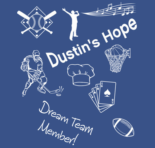 Dustin's Hope - Become a member of his DREAM TEAM. shirt design - zoomed