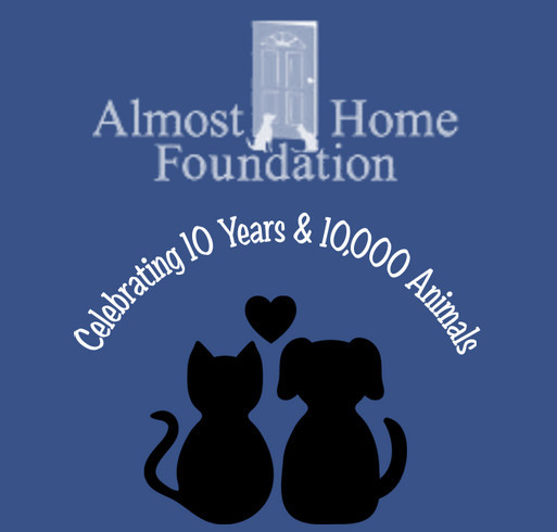 Almost Home Foundation 10 Years & 10,000 saved Thanks to You! shirt design - zoomed