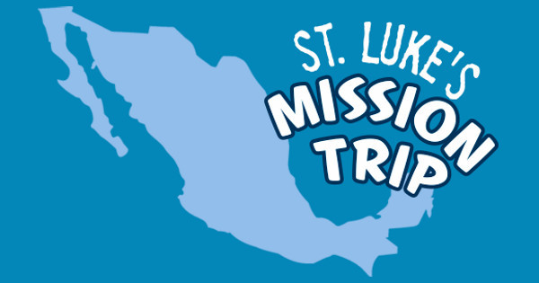 St. Luke's Mission Trip