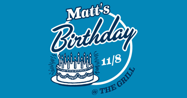 Matt's Birthday