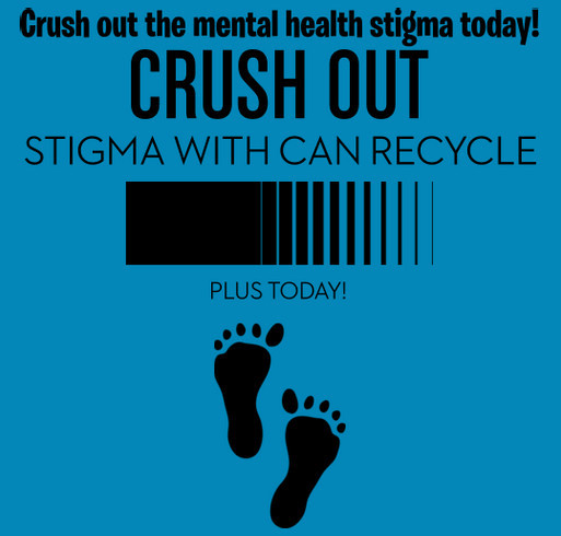 Crush Mental Health Stigma With Us At Can Recycle Plus Custom Ink