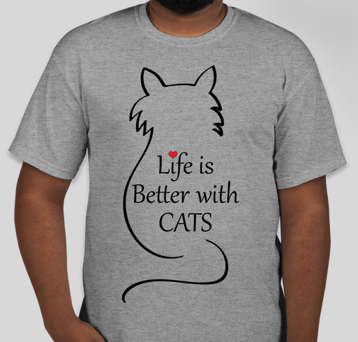 Life is Better With Cats! Fundraiser - unisex shirt design - front