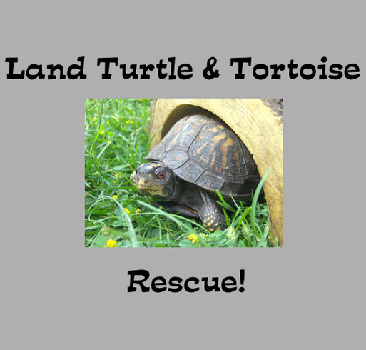 Help Support Land Turtle & Tortoise Rescue! Custom Ink