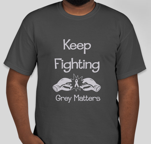 5f5be54bcc4 Grey Matters - Glioblastoma Awareness Fundraiser - unisex shirt design -  front