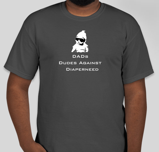 DADs - Dudes Against Diaperneed Fundraiser - unisex shirt design - front