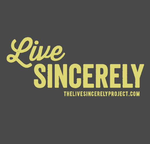 The Live Sincerely Project T-shirts shirt design - zoomed