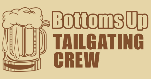 Bottoms up Tailgating Crew