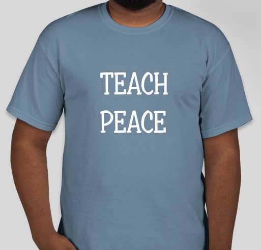 TEACH PEACE WORLDWIDE Fundraiser - unisex shirt design - front