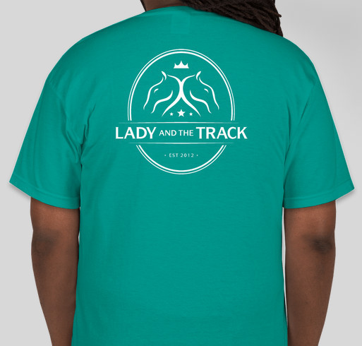 Lady and The Track T-Shirts Available NOW! Fundraiser - unisex shirt design - back