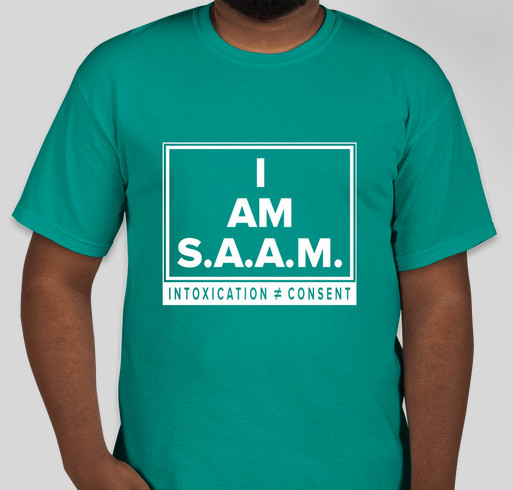I AM S.A.A.M! INTOXICATION ≠ CONSENT Fundraiser - unisex shirt design - front