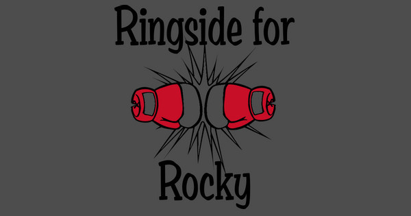 Ringside for Rocky Custom Ink Fundraising