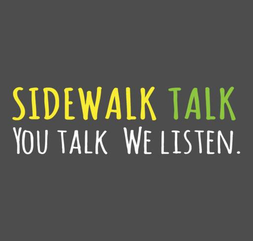 Sidewalk Talk Community Listening Project Is Raising Money! shirt design - zoomed