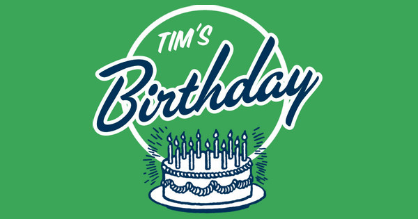 Tim's Birthday