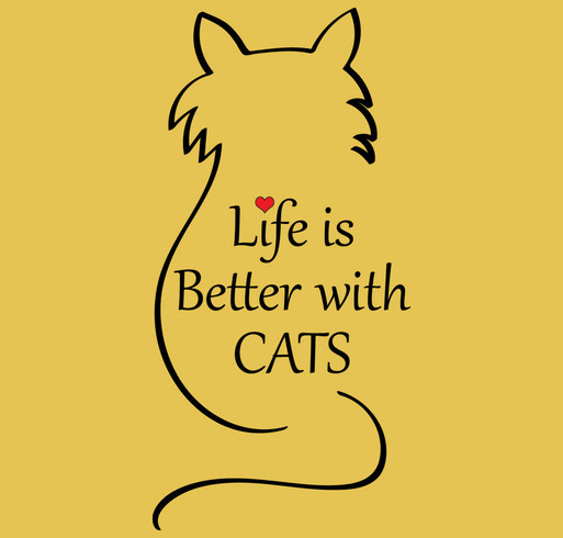 Life Is Better With Cats Custom Ink Fundraising