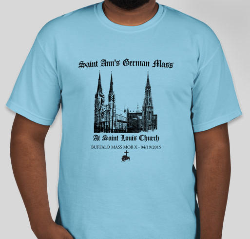 Buffalo Mass Mob X for Saint Ann's Annual German Mass Fundraiser - unisex shirt design - front