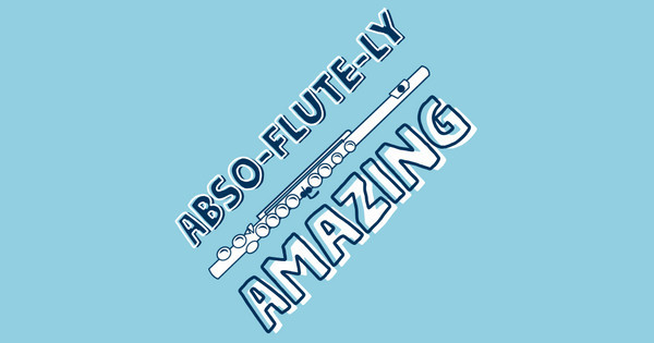 Abso-flute-ly