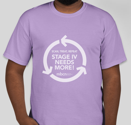 MBCN Scan, Treat, Repeat T-Shirts: Because Stage IV Breast Cancer Needs More! Fundraiser - unisex shirt design - front
