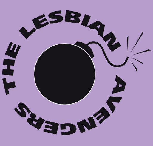 Support the Lesbian Avenger Project! shirt design - zoomed