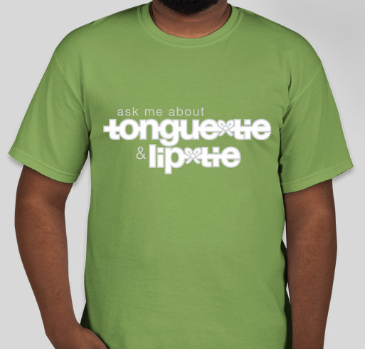 Ask Me About Tongue-Tie (ATTE Fundraising) | 3 Fundraiser - unisex shirt design - front