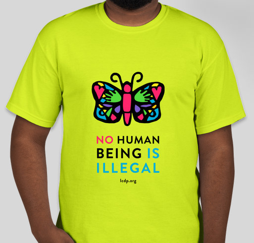 No Human Being is Illegal - Give Health to Immigrants! Fundraiser - unisex shirt design - front