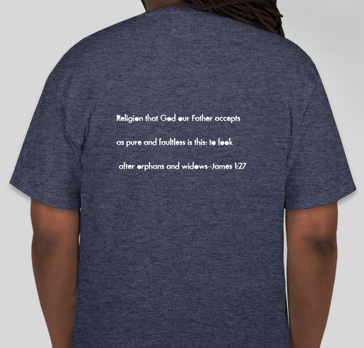 We are looking to adopt, to care for one of the fatherless. Fundraiser - unisex shirt design - back